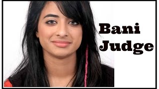 Bigg boss 10 Bani Judge Biography