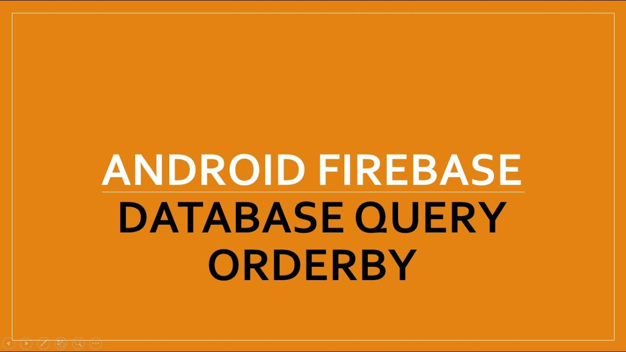Firebase Database Query | OrderBy