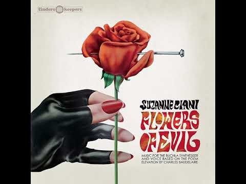 Suzanne Ciani - Flowers Of Evil – Based On The Poem Élévation by Charles Baudelaire Mp3
