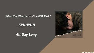 KYUHYUN – All Day Long (When The Weather Is Fine OST Part 3)