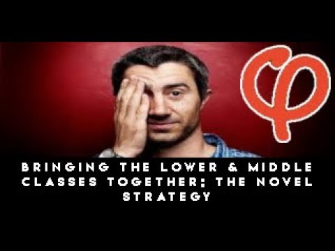 BRINGING THE LOWER & MIDDLE CLASSES  TOGETHER: THE NOVEL STRATEGY (FRANÇOIS RUFFIN)