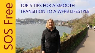 TOP 5 TIPS For A Transition To A WFPB Lifestyle