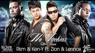 Zion & Lennox Ft. Rakim y Ken-y - No Vuelvas (Official Remix) ★NEW SONG★
