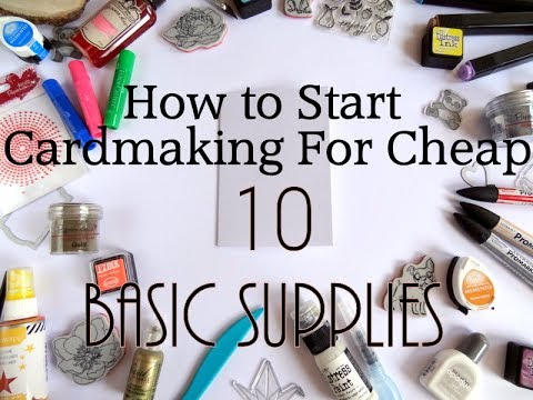 How To Start Cardmaking For Cheap- 10 Basic Cardmaking Supplies