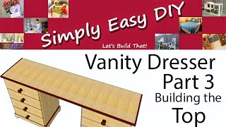 Diy: Vanity Dresser Part 3 - Shaping The Top