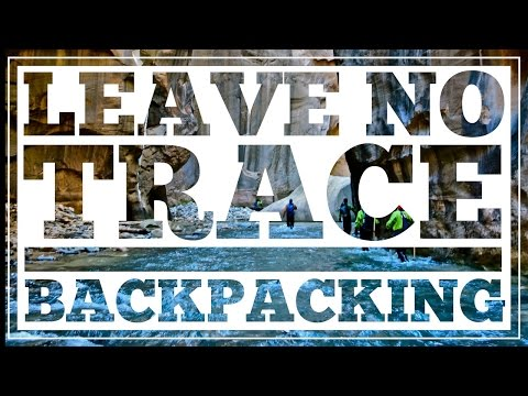 Leave No Trace - A Backpackers Oath - CleverHiker.com