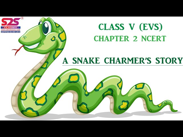 A Snake Charmer's Story | Class 5 EVS Chapter 2