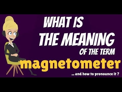 What is MAGNETOMETER? What does MAGNETOMETER mean? MAGNETOMETER meaning & explanation