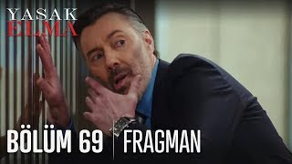 Yasak Elma 69. Bölüm Fragmanı