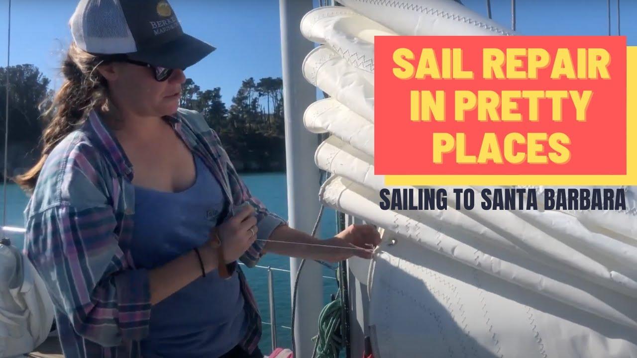 EP 21: SAIL REPAIR IN PRETTY PLACES -  Sailing California Coast | Two the Horizon Sailing