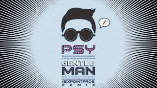PSY - Gentleman (/SIXPOINTPROS 160BPM Remix) [HD]