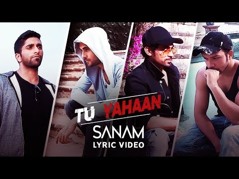 Sanam | Tu Yahaan (Lyric Video)