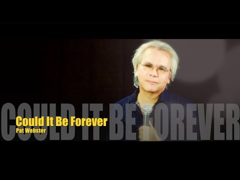 Could It Be Forever — Pat Webster