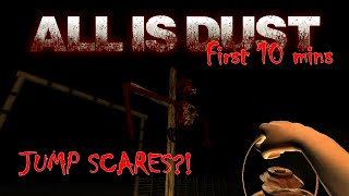 All Is Dust Gameplay! JUMP SCARES?!