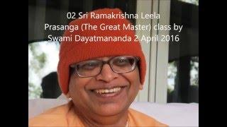 02 Sri Ramakrishna Leela Prasanga Class Swami Dayatmananda 2 April 2016