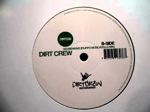 Dirt Crew - Soundwave (Filippo Moscatello Mix)