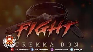 Tremma Don - Fight - May 2019
