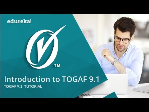 TOGAF 9.1 Training Video | TOGAF 9.1 Tutorial | Edureka