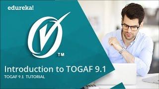 TOGAF 9.1 Training Video | TOGAF 9.1 Tutorial | Edureka