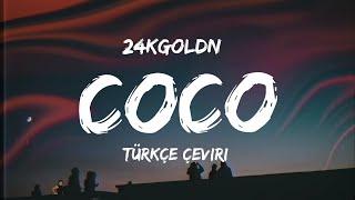 24kGoldn - Coco ft. DaBaby (Lyrics +Türkçe Çeviri)