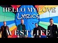 Hello My Love - Westlife  Lyrics  2019