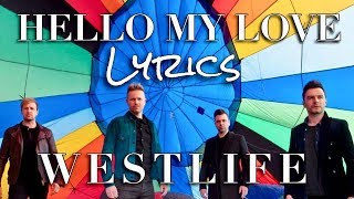 HELLO MY LOVE - WESTLIFE [Lyrics] 2019