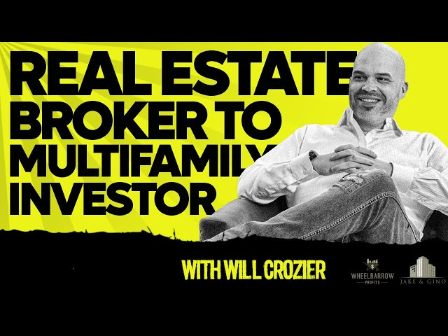 From Real Estate Broker To Multifamily Investor - Will Crozier