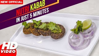 Nutri Kabab | Recipe | Ready In Just 5 Minutes | Foodies | Latest Food Video 2018