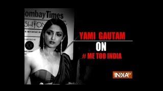 Bollywood actress Yami Gautam opens up about #MeToo movement