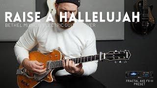 Raise A Hallelujah Bethel Music - Electric guitar cover Fractal Axe-FX III AX8 Preset.mp3