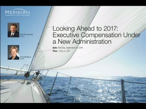 Looking Ahead to 2017: Executive Compensation Under a New Administration