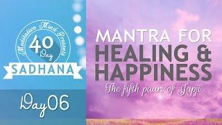 Mantra for Healing, Happiness & Overcoming Failure | Thapeya Na Jaaye | Day 06 of 40 Day SADHANA