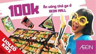 Thử thách 100k chị Lio ăn món độc lạ ở AEON MALL - Bé học tiếng Anh chủ đề đồ ăn Food | Lioleo Kids