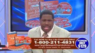 The Caught Between A Dream and a Job LIVE Television Infomercial