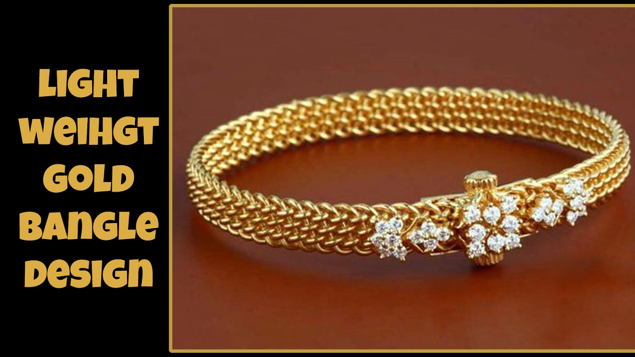 Light Weight Gold Bangle Designs - YouTube