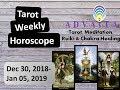 TAROT WEEKLY HOROSCOPE: December 30, 2018- January 05, 2019