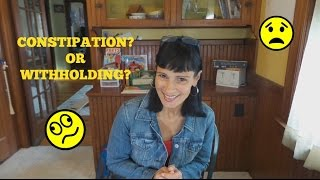 Poop Series #3  Constipation vs Withholding