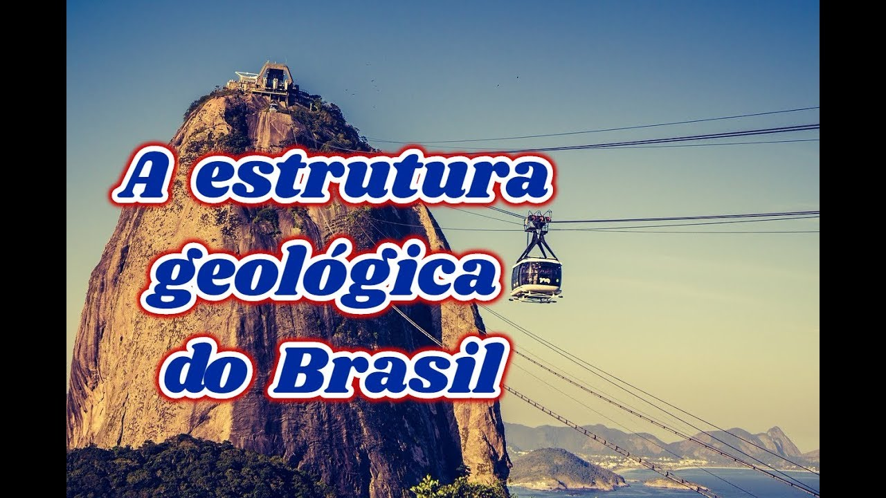 A Estrutura Geológica Brasileira
