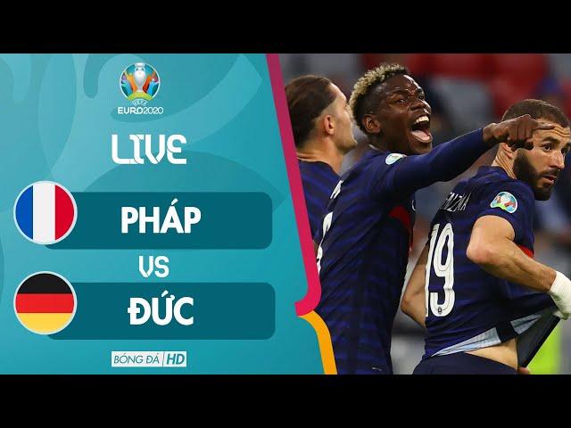 🔴TRỰC TIẾP | PHÁP vs ĐỨC EURO 2020 | POGBA LÊN TUYỂN VẪN GÁNH CÒNG CẢ LƯNG