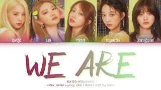 EXID 이엑스아이디 'We Are' | Color Coded Lyrics Han|Rom|Esp
