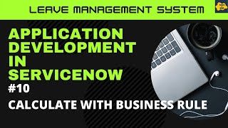#10 Calculation with Business Rules in ServiceNow | Learn Application Development | LMS