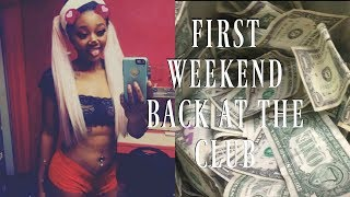 First Weekend Back At The Club (Part 1)//STRIPPER DIARIES VLOG