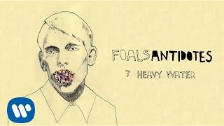 Watch Foals Heavy Water video