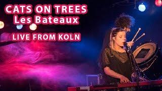 Cats On Trees - Les Bateaux (Koln)