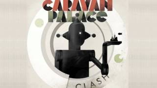 Caravan Palace - Clash (Original Mix)