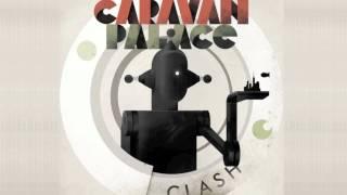 Caravan Palace - Clash (Original Mix)