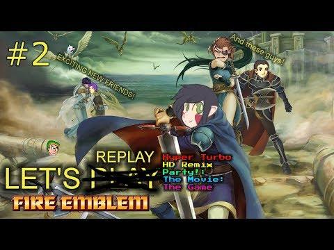 Let's Re-Play Fire Emblem Blazing Sword PT2 - xX19Xx