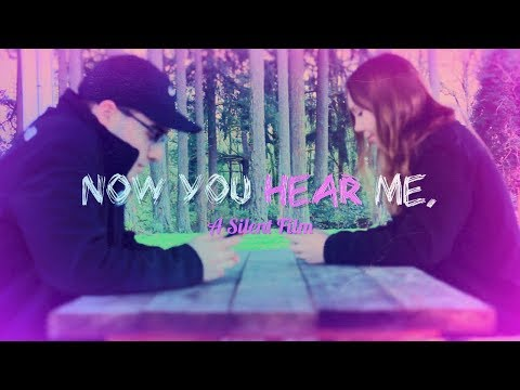 Now You Hear Me - A Silent Film