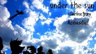 4EverfreeBrony - Under The Sun (Acoustic)