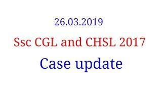 Ssc CGL and CHSL 2017 SC hearing Update | CGL 2017